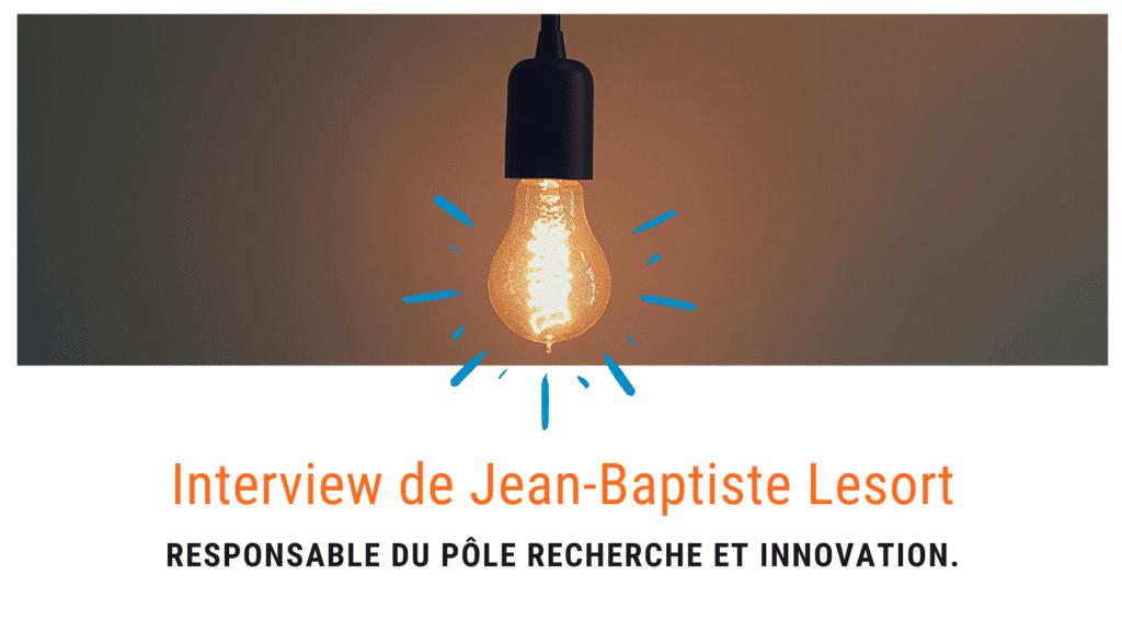 Interview De Jean Baptiste Lesort